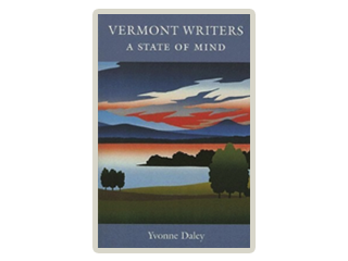 Vermont Writers a State of Mind by Yvonne Daley